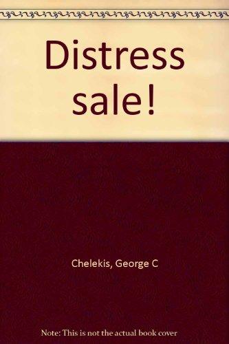 Distress sale!: Chelekis, George C