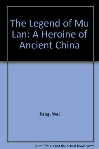 9781878217158: The Legend of Mu Lan: A Heroine of Ancient China (English, Spanish and Chinese Edition)
