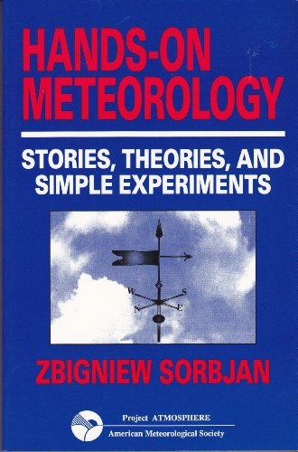 Hands on Meteorology: Stories, Theories, and Simple Experiments: Zbigniew Sorbjan