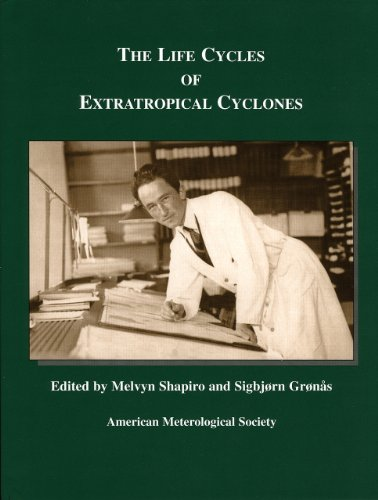 The Life Cycles of Extratropical Cyclones: Melvyn A. Shapiro (Editor), Sigbjorn Gronas (Editor)