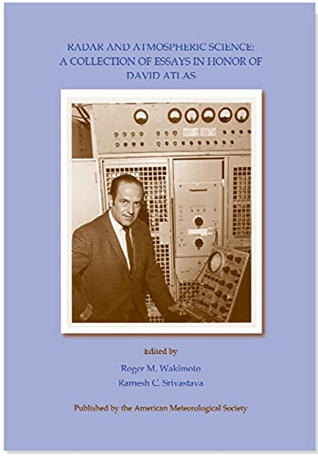 9781878220578: Radar and Atmospheric Science: A Collection of Essays in Honor of David Atlas (Meteorological Monographs)