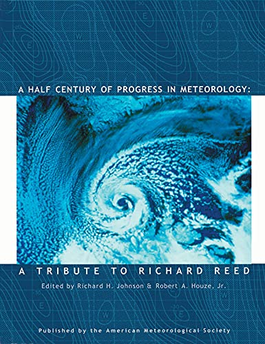 A Half Century of Progress in Meteorology: Johnson, Richard H.,