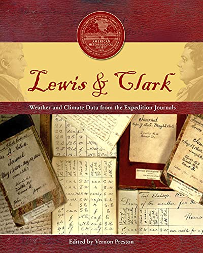 Lewis and Clark. Weather and Climate Data from the Expedition Journals: Preston, Vernon, Ed.