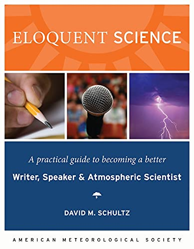9781878220912: Eloquent Science: A Practical Guide to Becoming a Better Writer, Speaker, and Atmospheric Scientist