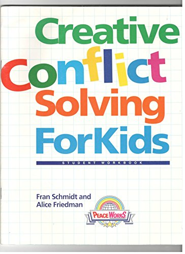 Creative Conflict Solving for Kids : Student: Alice Friedman; Fran