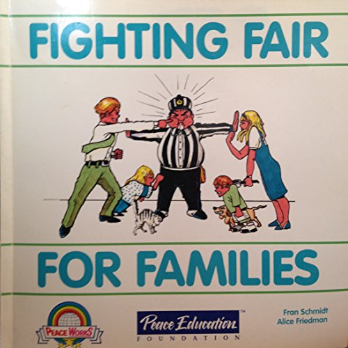 Fighting Fair for Families (Illustrated Guide): Schmidt, Fran; Friedman,