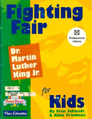 Fighting Fair: Dr. Martin Luther King, Jr.: Schmidt, Fran, Friedman,