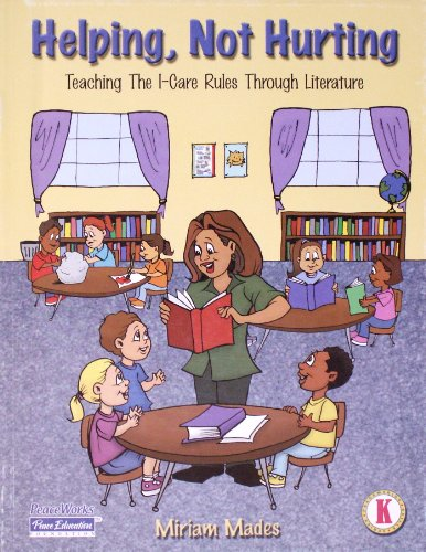 9781878227843: Helping, Not Hurting: Teaching the I-care Rules Through Literature (Peacemaking skills series)