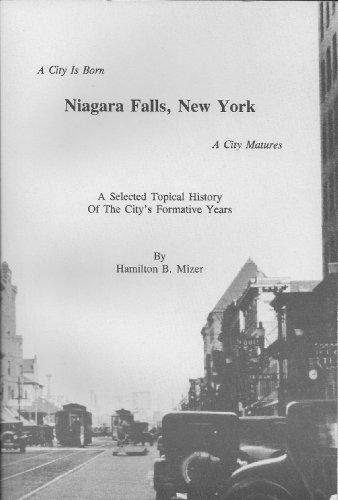 9781878233233: NIAGARA FALLS : A City is Born , A City Matures 1892 1932
