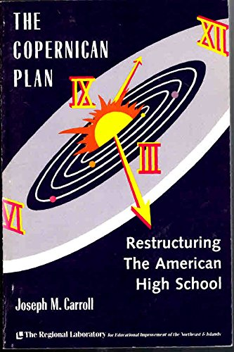 9781878234001: The Copernican Plan: Restructuring the American High School