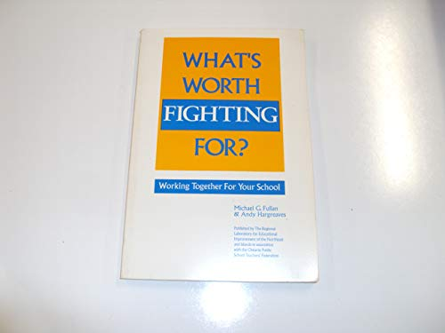 9781878234025: What's worth fighting for?: Working together for your school