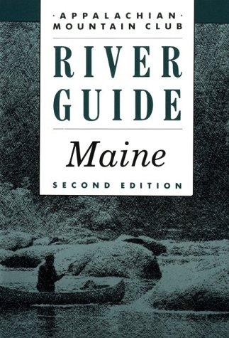 AMC River Guide: Maine: Appalachian Mountain Club