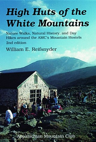 9781878239204: High Huts of the White Mountains, 2nd: Nature Walks, Natural History, and Day Hikes around the AMC's Mountain Hostels