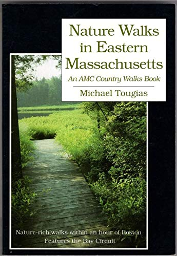 Nature Walks in Eastern Massachusetts. An AMC Country Walks Book: Michael Tougias