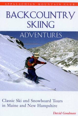 9781878239648: Backcountry Skiing Adventures: Maine and New Hampshire: Classic Ski and Snowboard Tours in Maine and New Hampshire