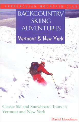 9781878239709: Backcountry Skiing Adventures: Vermont and New York: Classic Ski and Snowboard Tours in Vermont and New York