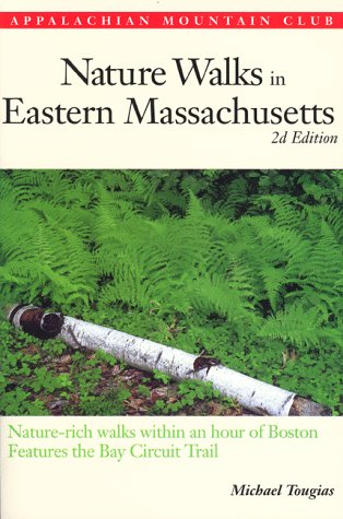 9781878239716: Nature Walks In Eastern Massachusetts, 2nd: Nature-rich Walks within and Hour of Boston, features the Bay Circuit
