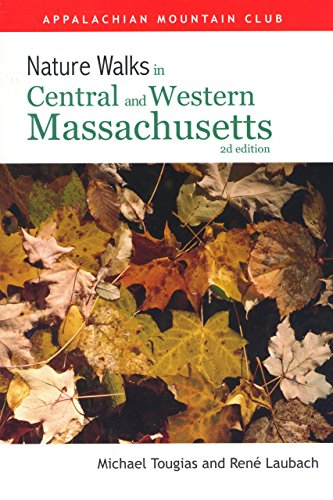 Nature Walks In Central & Western Massachusetts,: Tougias, Michael; Laubach,