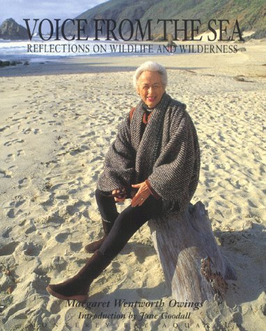 Voice from the Sea: And Other Reflections on Wildlife & Wilderness: Owings, Margaret Wentworth