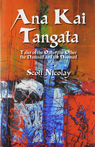 9781878252081: Ana Kai Tangata: Tales of the Outer the Other the Damned and the Doomed