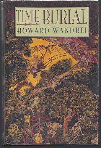 TIME BURIAL.: WANDREI, Howard.