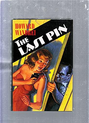 The Last Pin: Wandrei, Howard