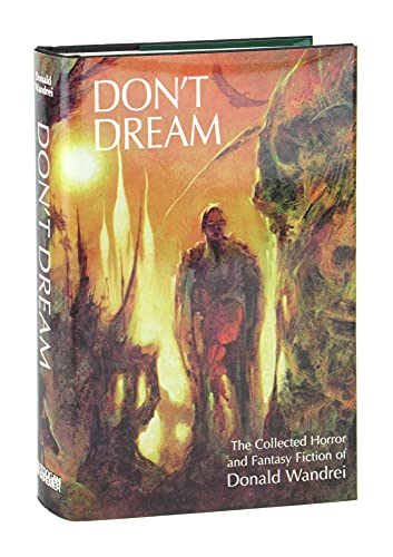 Don't Dream: The Collected Horror and Fantasy Fiction of Donald Wandrei: Donald Wandrei