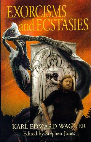 Exorcisms and Ecstasies: Wagner, Karl Edward