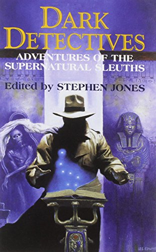 DARK DETECTIVES: Jones, Stephen (Editor)