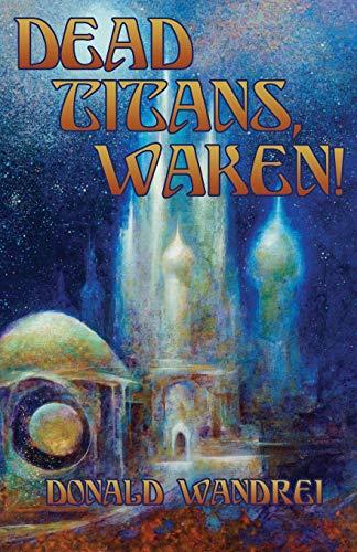 Dead Titans, Waken!: Wandrei, Donald