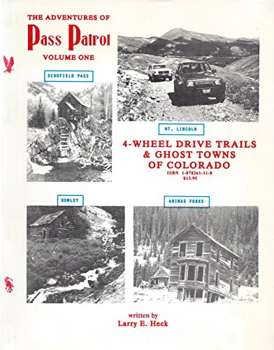 Pass Patrol Volume 1: 4-Wheel Drive Trails: Larry E. Heck