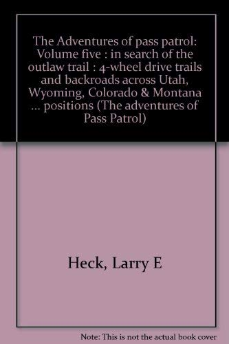 The Adventures of pass patrol: Volume five: Larry E Heck
