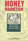 9781878265395: Money Magnetism How to Attract What You Need When You Need It