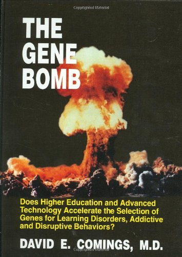 9781878267382: The Gene Bomb: Does Higher Education and Advanced Technology Accelerate the Selection of Genes for Learning Disorders, Adhd, Addictive, and Disruptive Behaviors?