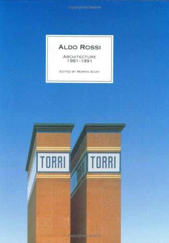 Aldo Rossi Architecture 1981-1991: Rossi, Aldo &