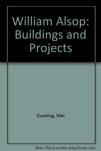 William Alsop: Buildings & Projects: Mel Gooding