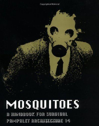 Pamphlet Architecture 14: Mosquitoes: Krueger, T.
