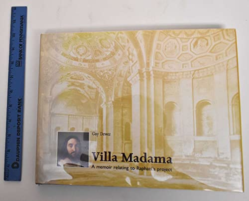 Villa Madama. A memoir relating to Raphael's project.: Dewez, Guy.