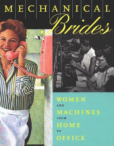 9781878271976: Mechanical Brides: Women and Machines from Home to Office
