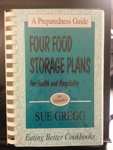 Four Food Storage Plans For Health & Hospitality: A Preparedness Guide for Families: Miller, ...