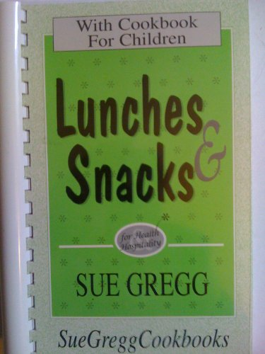 Lunches & Snacks for Health Hospitality, with: Sue Gregg