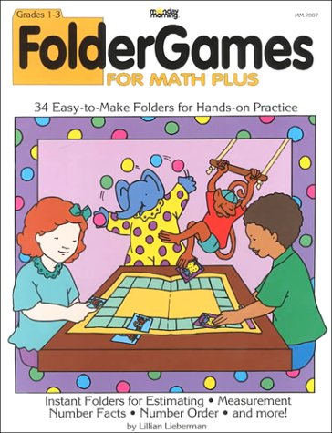 9781878279842: Monday Morning Folder Games for Math Plus, Grades 1-3: 34 Easy-to-Make Folders for Hands-on Practice (MM 2007)