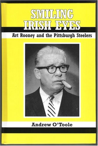9781878282347: Smiling Irish Eyes: Art Rooney And The Pittsburgh Steelers