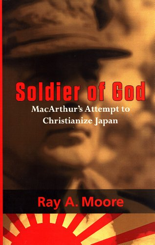 9781878282798: Soldier of God: MacArthur's Attempt to Christianize Japan