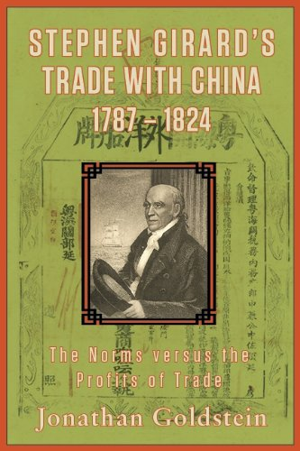 9781878282934: Stephen Girard's Trade With China, 1787-1824: The Norms Versus the Profits of Trade