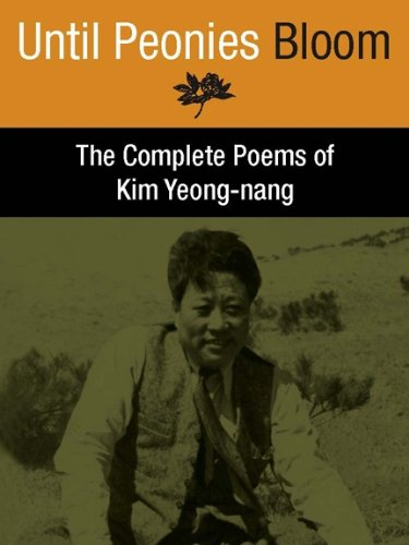 9781878282989: Until Peonies Bloom:The Complete Poems of Kim Yeong-nang (Korean and English Edition)