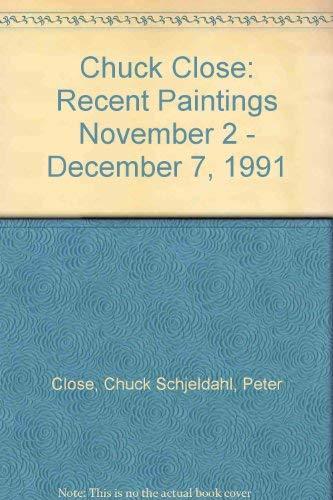 9781878283191: Chuck Close: Recent paintings : November 2 - December 7, 1991