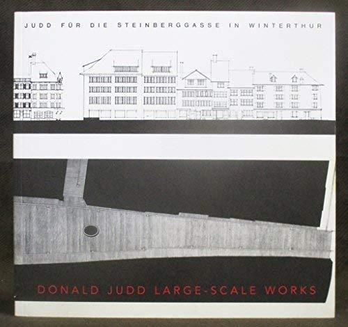 Donald Judd: Large Scale Works: Fuchs, Rudi [Editor]