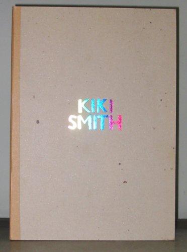 Kiki Smith: New Work: Smith, Kiki; PaceWildenstein (Firm) Staff (editors)