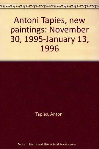 Antoni Tapies: New Paintings, Exhibition: November 30,: Antoni Tapies, Manuel